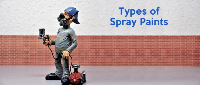 Know these 10 Types of Paint Used in Sprayers